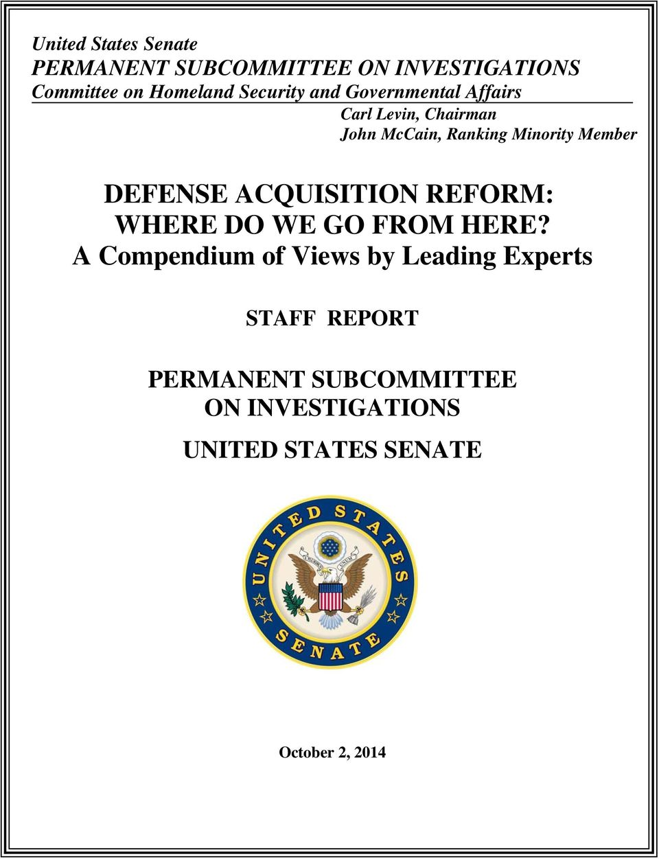 Member DEFENSE ACQUISITION REFORM: WHERE DO WE GO FROM HERE?