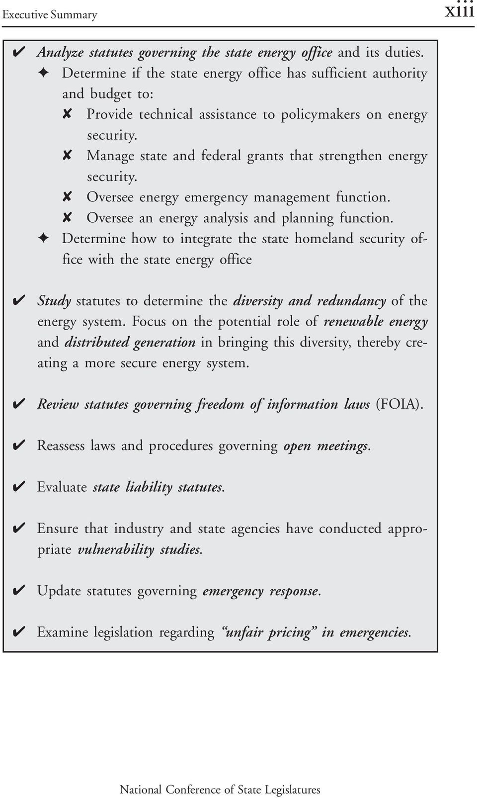 Manage state and federal grants that strengthen energy security. Oversee energy emergency management function. Oversee an energy analysis and planning function.