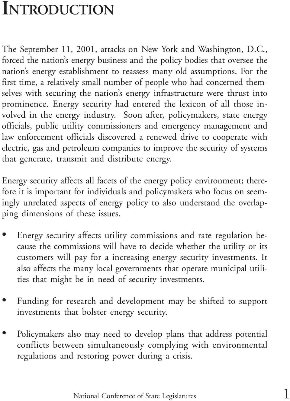 Energy security had entered the lexicon of all those involved in the energy industry.