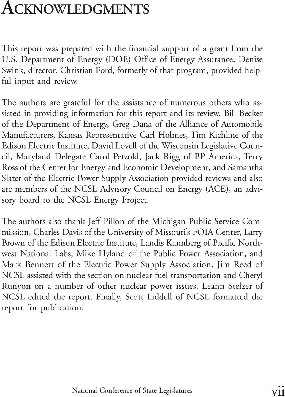 The authors are grateful for the assistance of numerous others who assisted in providing information for this report and its review.