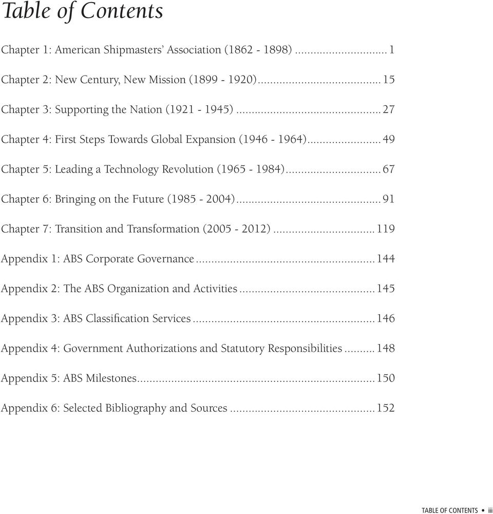 ..91 Chapter 7: Transition and Transformation (2005-2012)...119 Appendix 1: ABS Corporate Governance...144 Appendix 2: The ABS Organization and Activities.