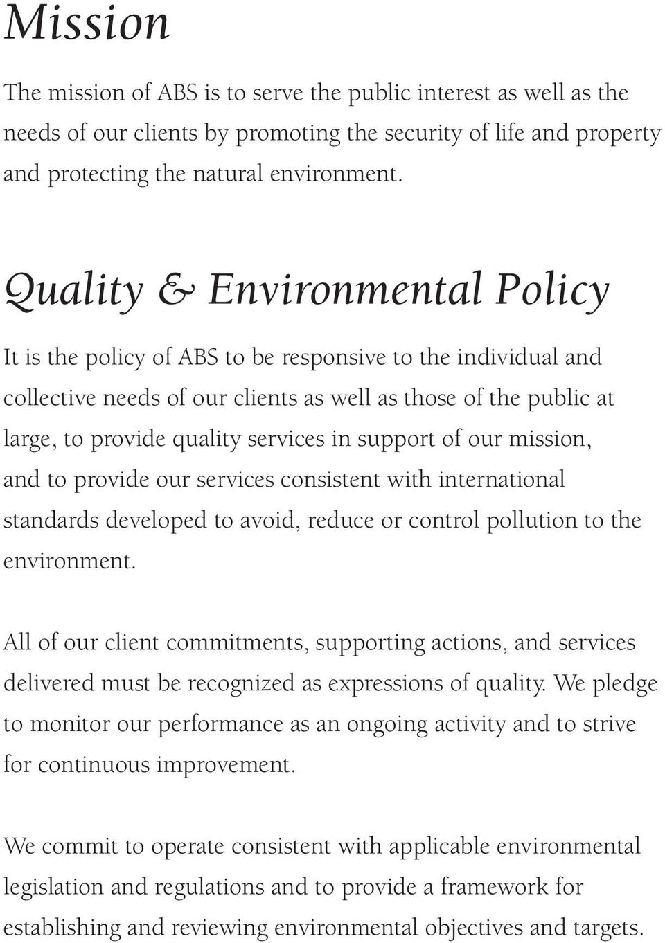 support of our mission, and to provide our services consistent with international standards developed to avoid, reduce or control pollution to the environment.