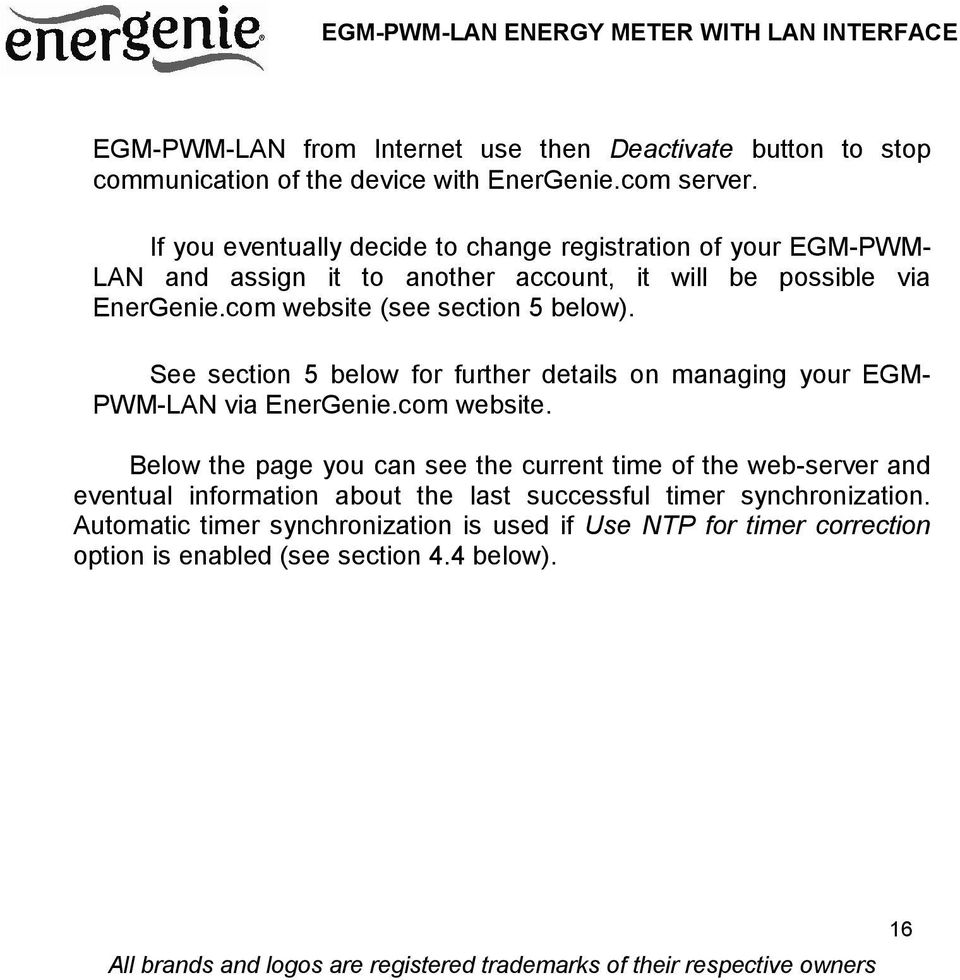 com website (see section 5 below). See section 5 below for further details on managing your EGMPWM-LAN via EnerGenie.com website. Below the page you can see the current time of the web-server and eventual information about the last successful timer synchronization.
