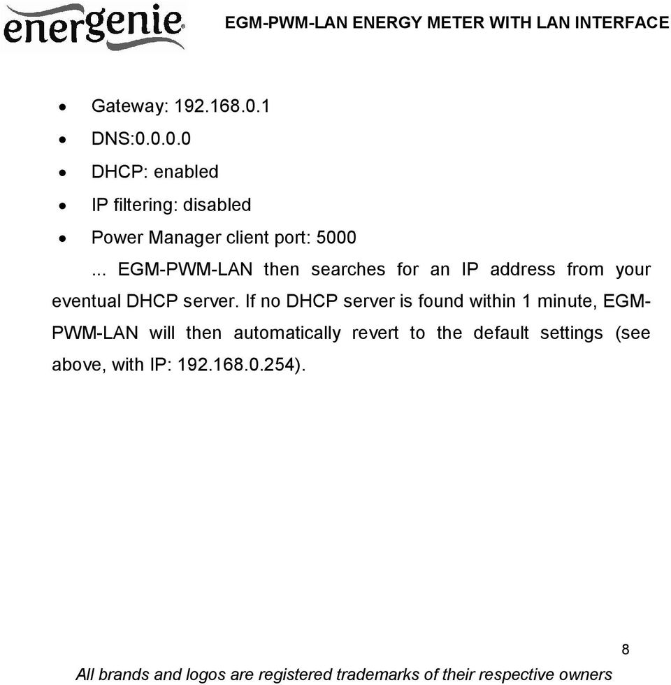 .. EGM-PWM-LAN then searches for an IP address from your eventual DHCP server.