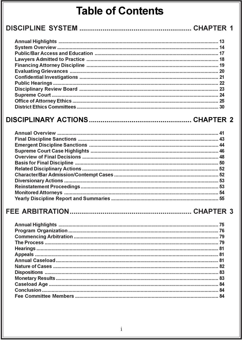 .. 30 DISCIPLINARY ACTIONS... CHAPTER 2 Annual Overview... 41 Final Discipline Sanctions... 43 Emergent Discipline Sanctions... 44 Supreme Court Case Highlights... 46 Overview of Final Decisions.