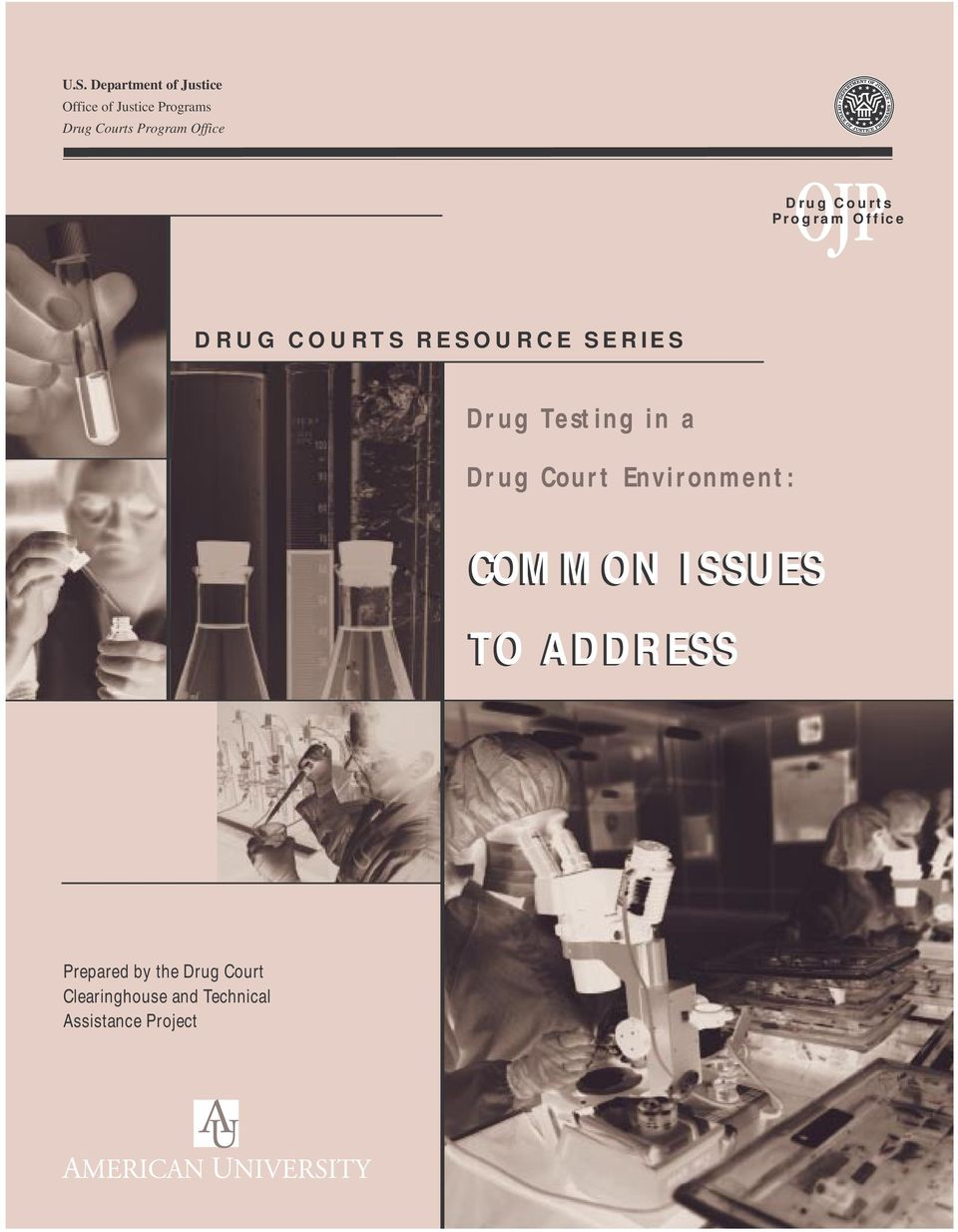 SERIES Drug Testing in a Drug Court Environment: COMMON ISSUES TO
