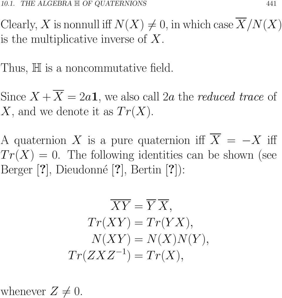Since X + X =2a1, wealsocall2a the reduced trace of X, andwedenoteitastr(x).