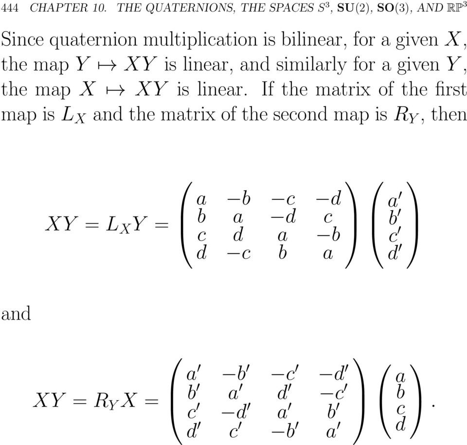 for a given X, the map Y XY is linear, and similarly for a given Y, the map X XY is linear.