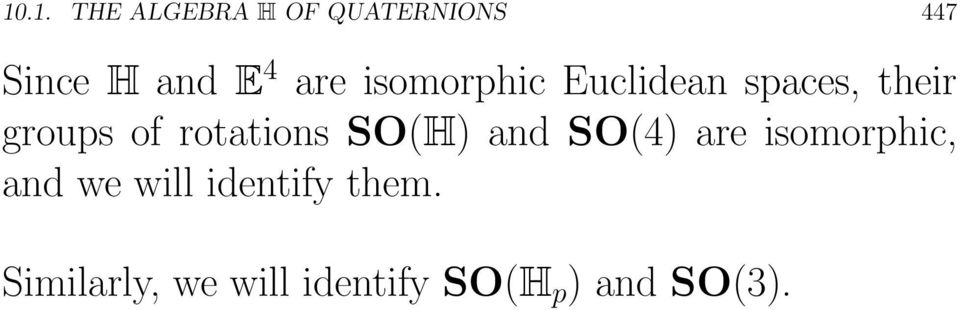 rotations SO(H) andso(4) are isomorphic, and we will