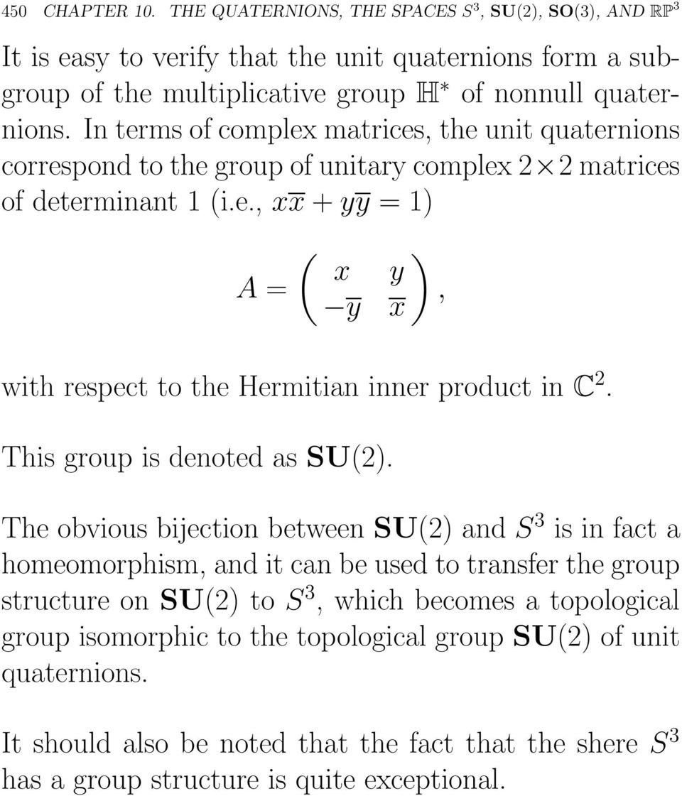 This group is denoted as SU(2).