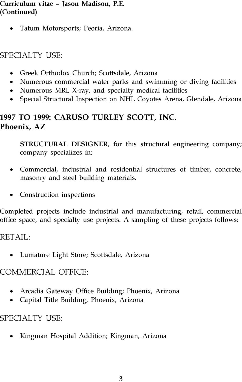 Inspection on NHL Coyotes Arena, Glendale, Arizona 1997 TO 1999: CARUSO TURLEY SCOTT, INC.
