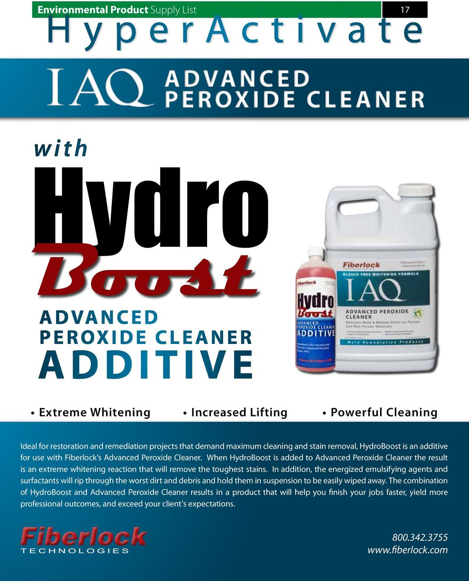 When HydroBoost is added to Advanced Peroxide Cleaner the result is an extreme whitening reaction that will remove the toughest stains.