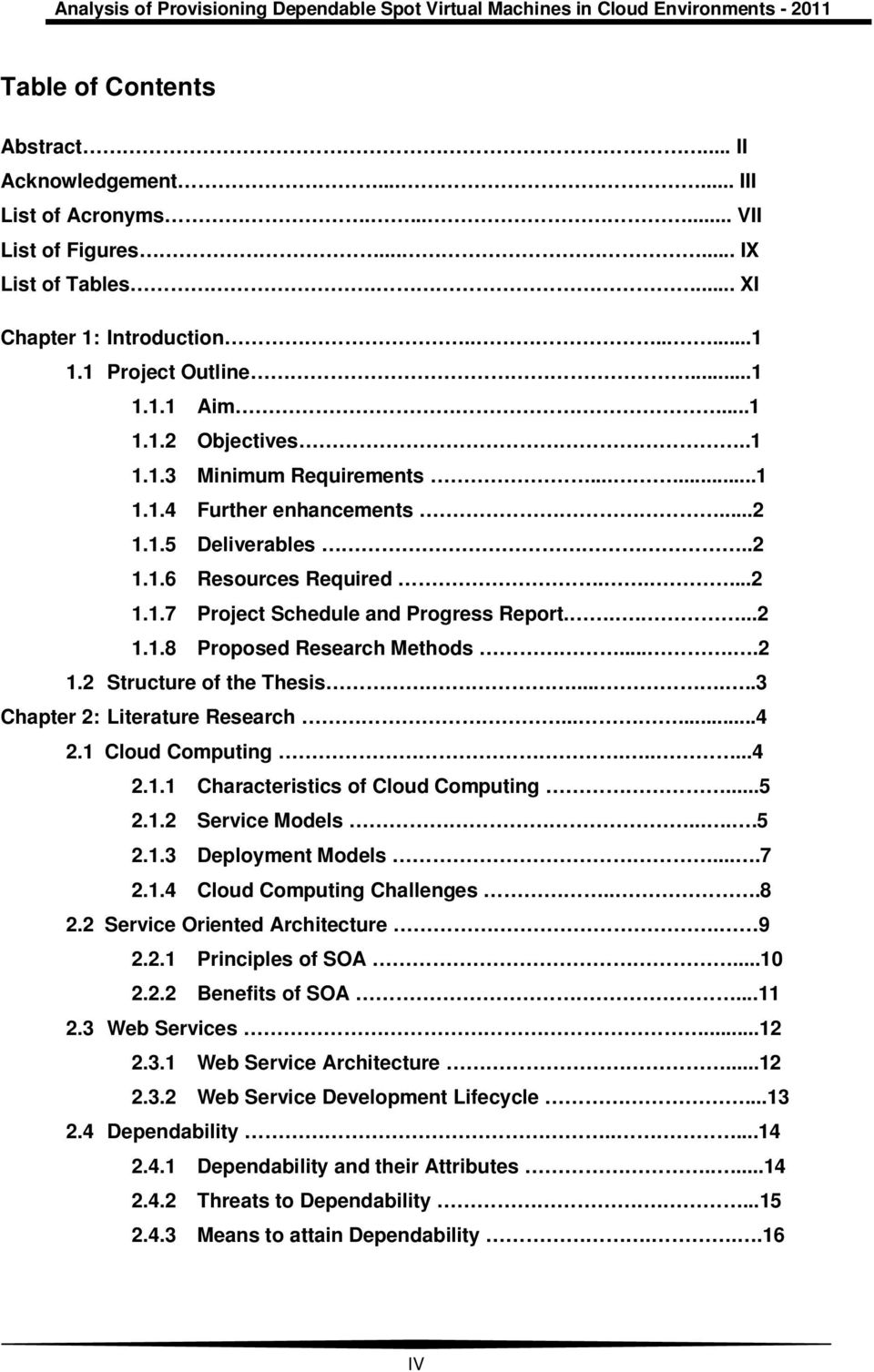 ....2 1.2 Structure of the Thesis.......3 Chapter 2: Literature Research......4 2.1 Cloud Computing......4 2.1.1 Characteristics of Cloud Computing...5 2.1.2 Service Models.....5 2.1.3 Deployment Models.