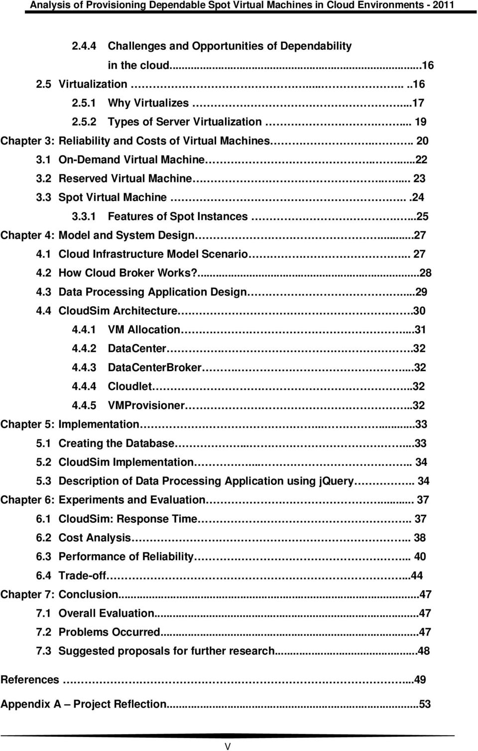 ...25 Chapter 4: Model and System Design...27 4.1 Cloud Infrastructure Model Scenario... 27 4.2 How Cloud Broker Works?...28 4.3 Data Processing Application Design...29 4.4 CloudSim Architecture..30 4.