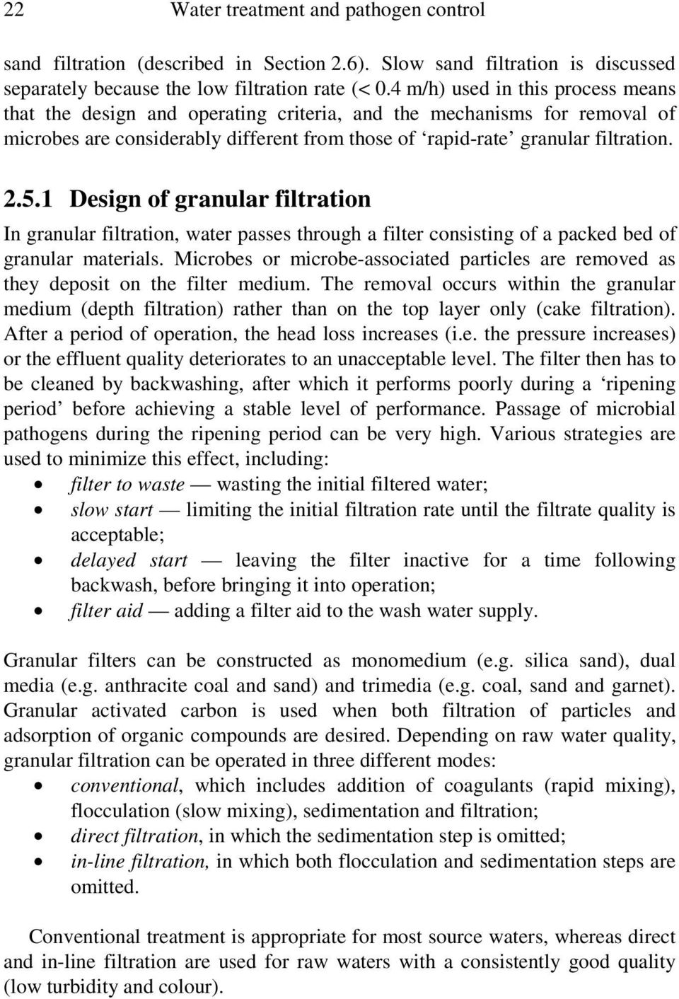 1 Design of granular filtration In granular filtration, water passes through a filter consisting of a packed bed of granular materials.