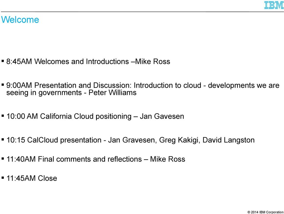 AM California Cloud positioning Jan Gavesen 10:15 CalCloud presentation - Jan Gravesen,