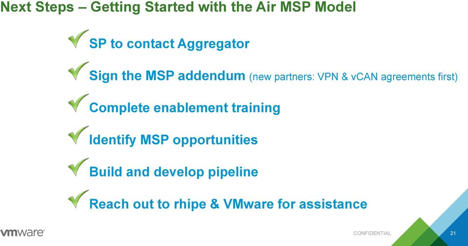 first) Complete enablement training Identify MSP opportunities Build