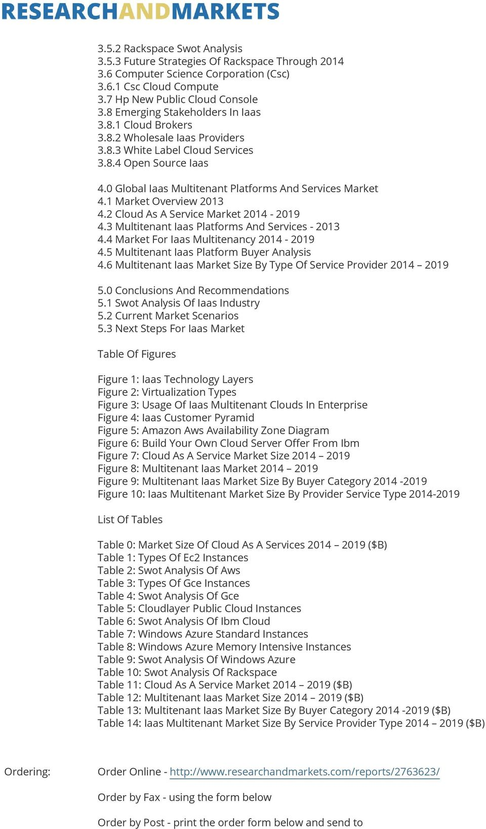 1 Market Overview 2013 4.2 Cloud As A Service Market 2014-2019 4.3 Multitenant Iaas Platforms And Services - 2013 4.4 Market For Iaas Multitenancy 2014-2019 4.