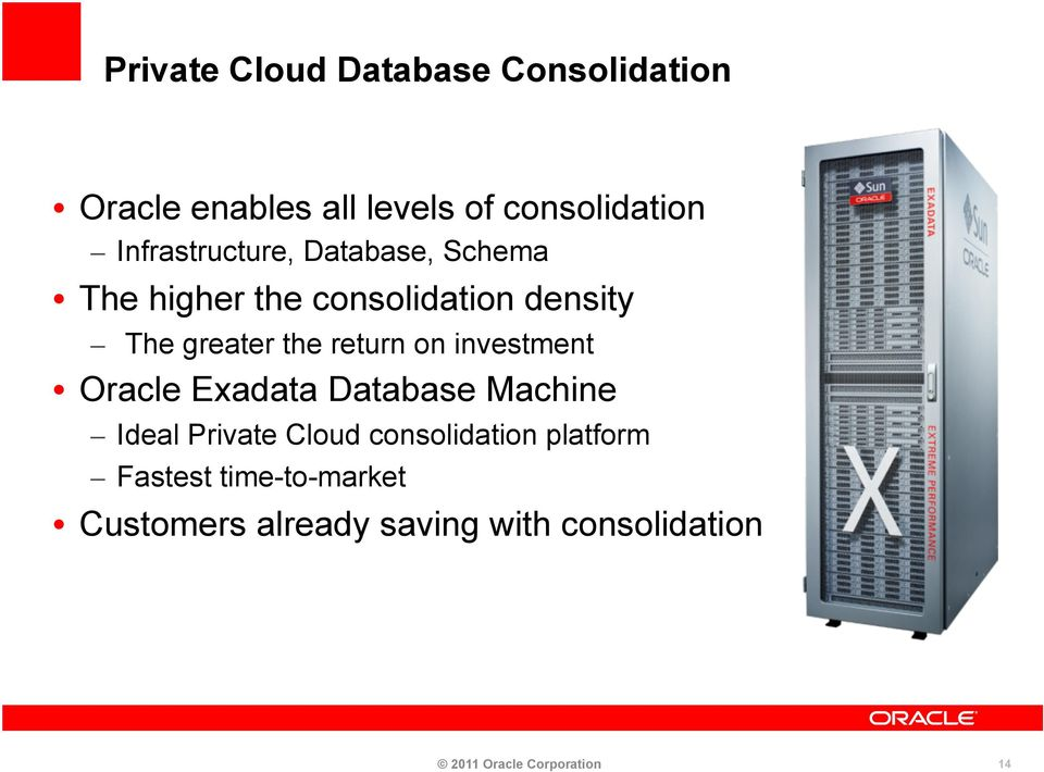 return on investment Oracle Exadata Database Machine Ideal Private Cloud consolidation