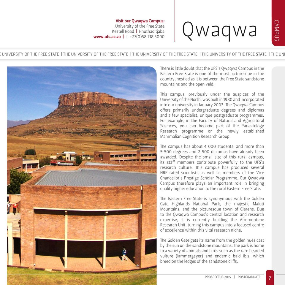 that the UFS s Qwaqwa Campus in the Eastern Free State is one of the most picturesque in the country, nestled as it is between the Free State sandstone mountains and the open veld.
