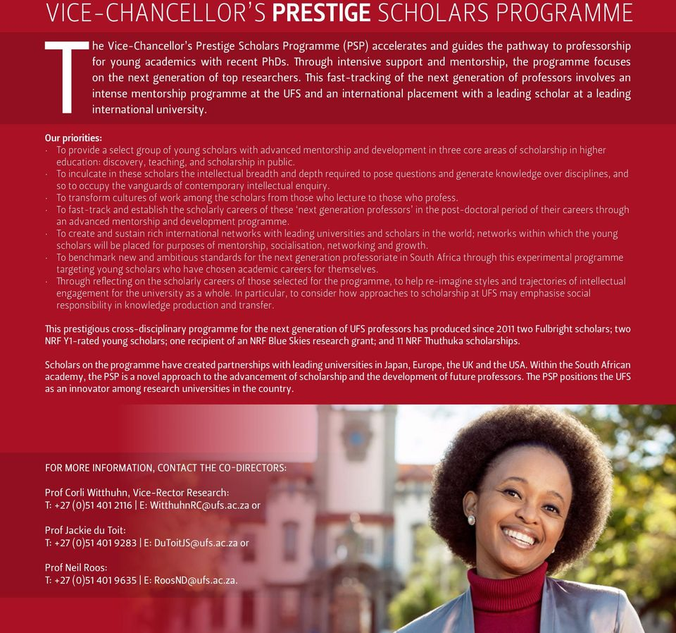 This fast-tracking of the next generation of professors involves an intense mentorship programme at the UFS and an international placement with a leading scholar at a leading international university.