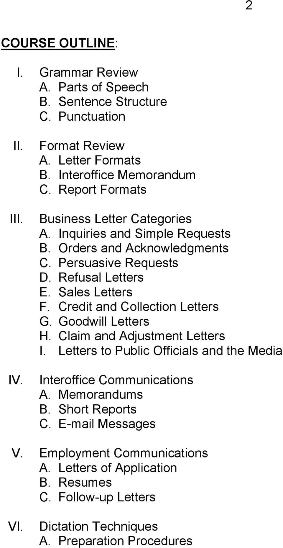 Credit and Collection Letters G. Goodwill Letters H. Claim and Adjustment Letters I. Letters to Public Officials and the Media IV. Interoffice Communications A.