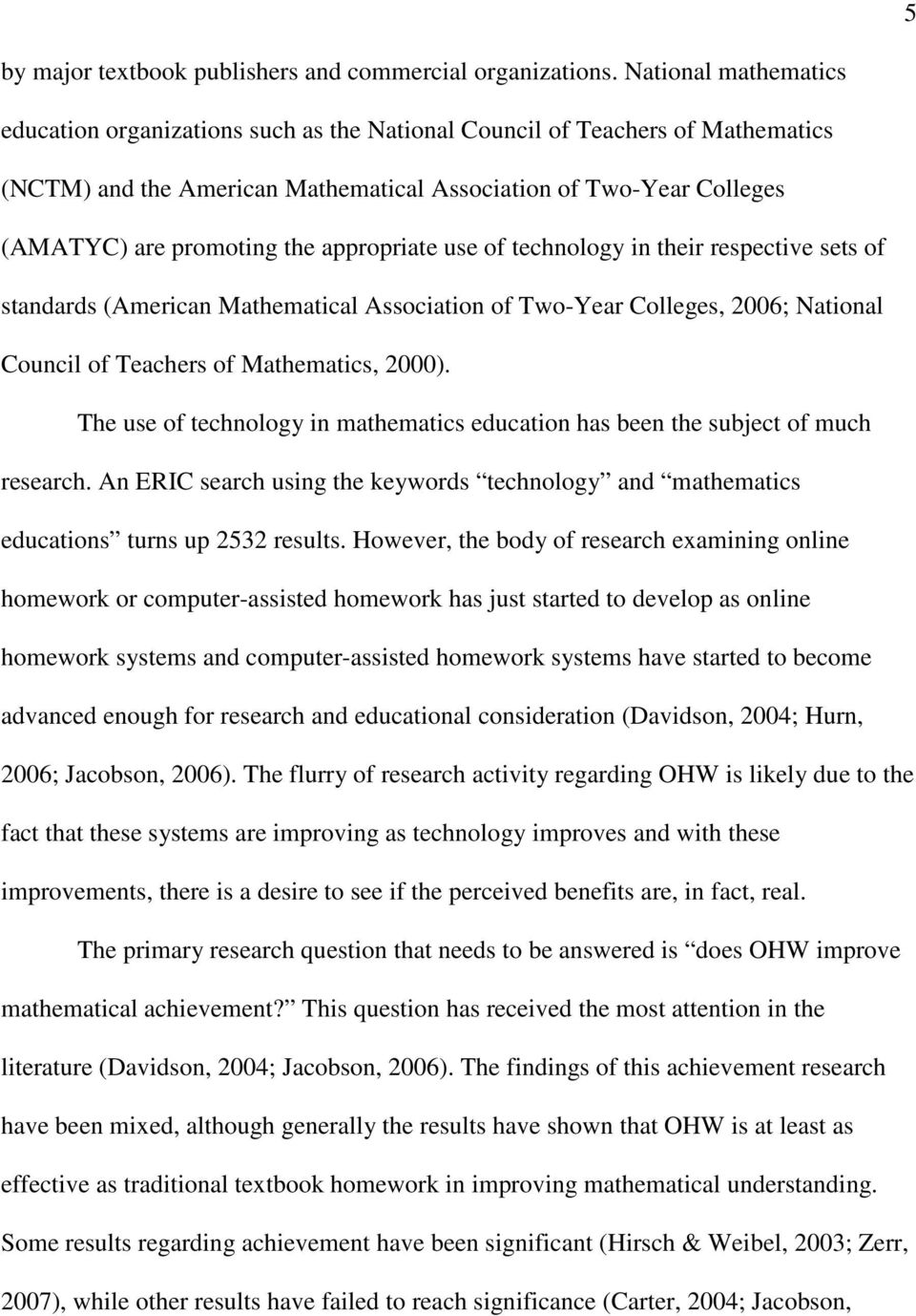 appropriate use of technology in their respective sets of standards (American Mathematical Association of Two-Year Colleges, 2006; National Council of Teachers of Mathematics, 2000).