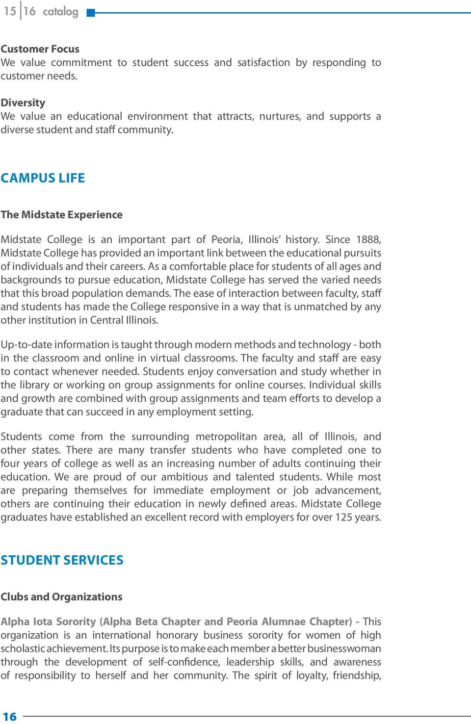 CAMPUS LIFE The Midstate Experience Midstate College is an important part of Peoria, Illinois history.