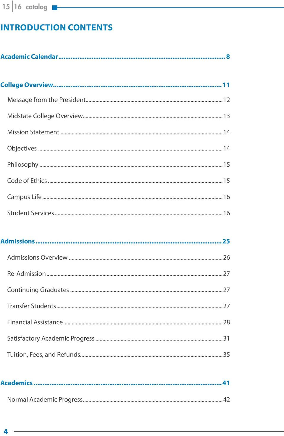 ..16 Student Services...16 Admissions... 25 Admissions Overview...26 Re-Admission...27 Continuing Graduates.