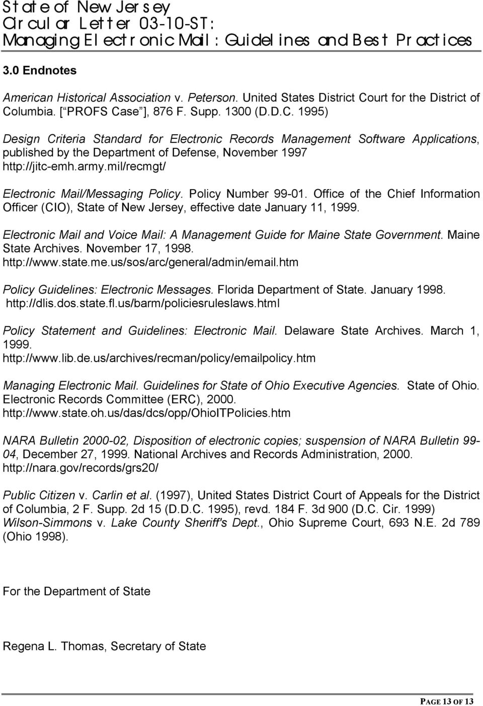 army.mil/recmgt/ Electronic Mail/Messaging Policy. Policy Number 99-01. Office of the Chief Information Officer (CIO), State of New Jersey, effective date January 11, 1999.