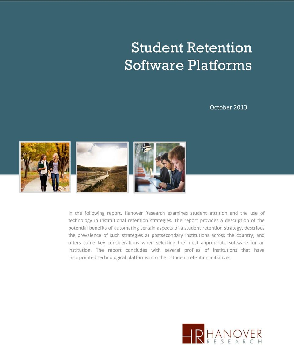 The report provides a description of the potential benefits of automating certain aspects of a student retention strategy, describes the prevalence of such