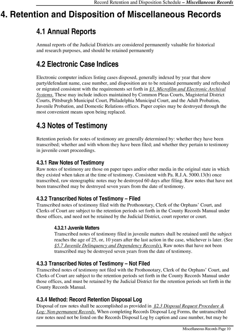 2 Electronic Case Indices Electronic computer indices listing cases disposed, generally indexed by year that show party/defendant name, case number, and disposition are to be retained permanently and