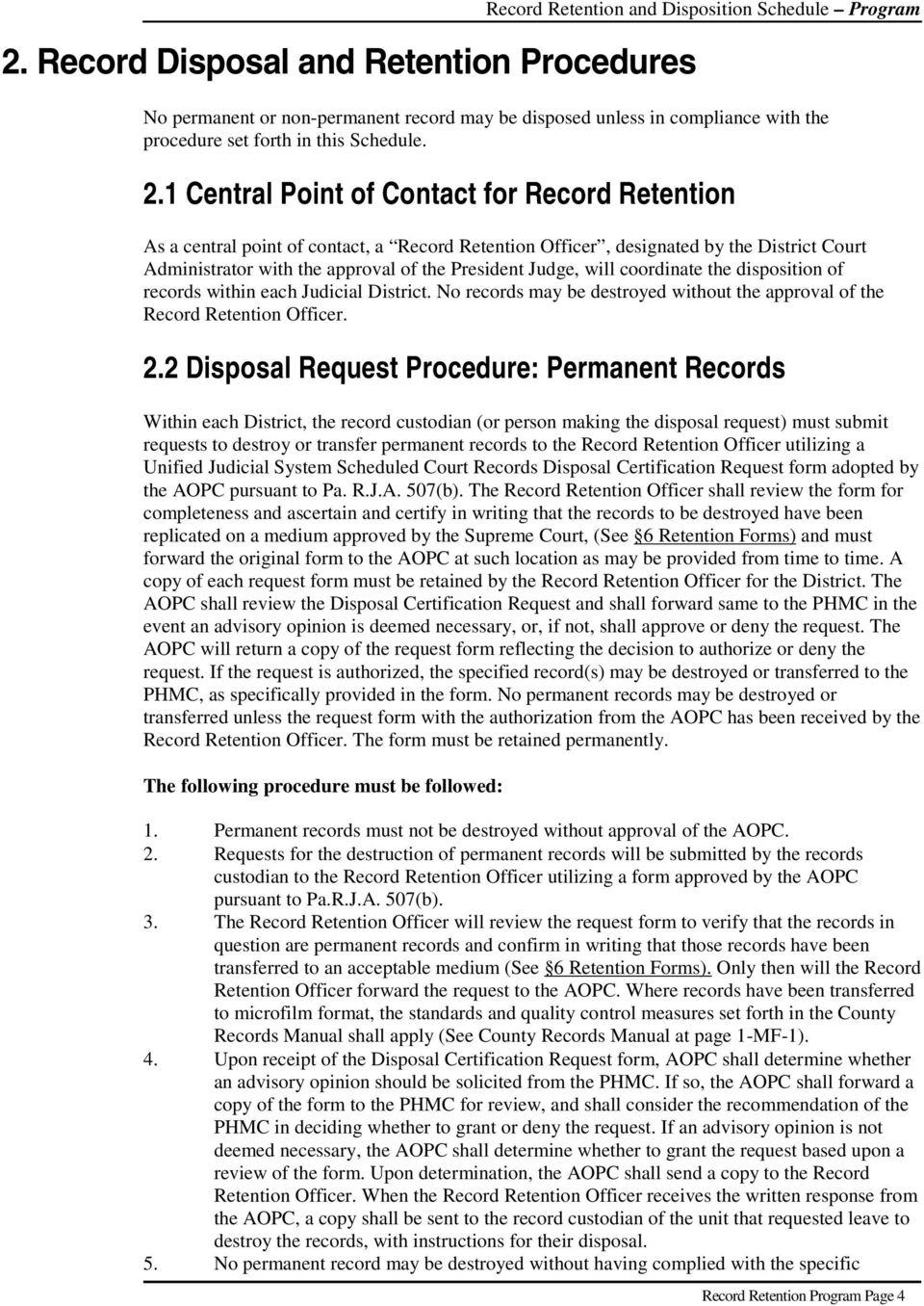 1 Central Point of Contact for Record Retention As a central point of contact, a Record Retention Officer, designated by the District Court Administrator with the approval of the President Judge,