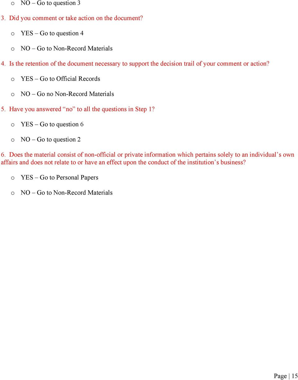 Have you answered no to all the questions in Step 1? o YES Go to question 6 o NO Go to question 2 6.