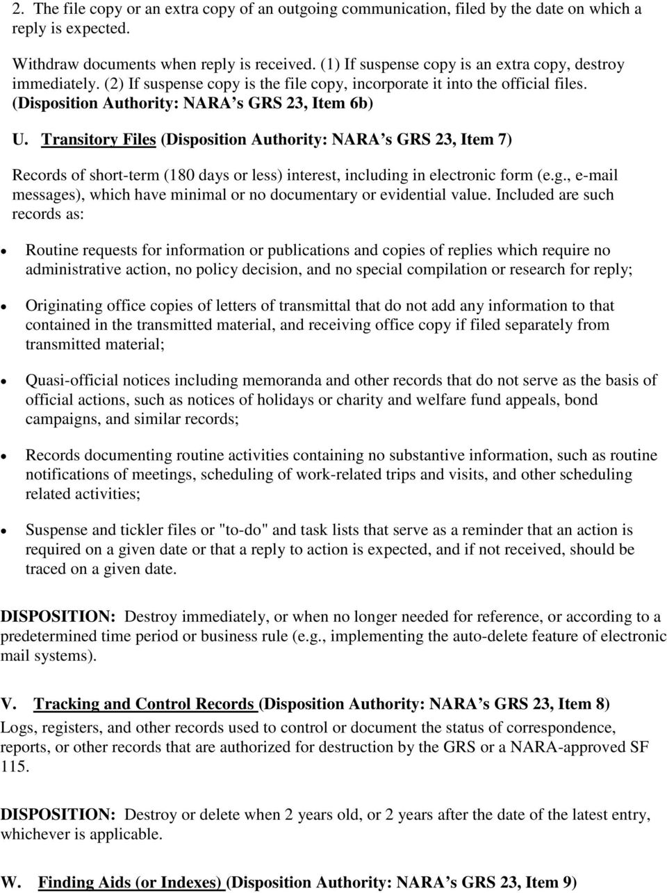 Transitory Files (Disposition Authority: NARA s GRS 23, Item 7) Records of short-term (180 days or less) interest, including