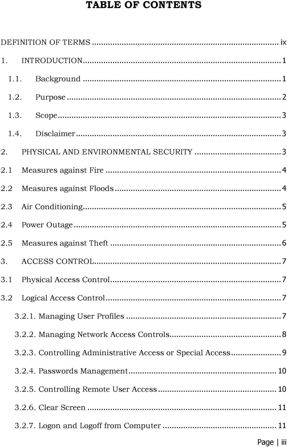 1 Physical Access Control... 7 3.2 Logical Access Control... 7 3.2.1. Managing User Profiles... 7 3.2.2. Managing Network Access Controls... 8 3.2.3. Controlling Administrative Access or Special Access.