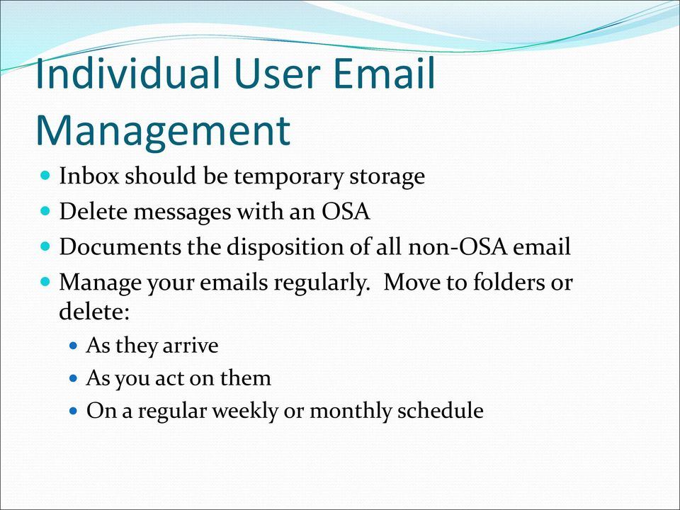 non-osa email Manage your emails regularly.
