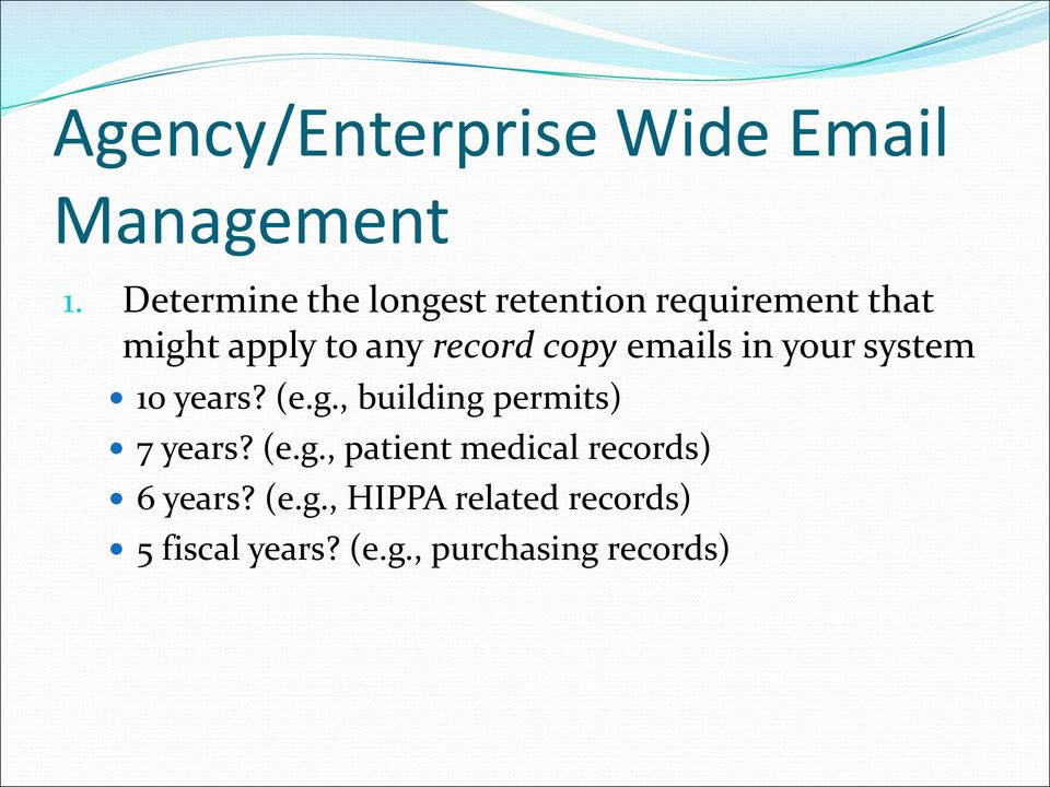 copy emails in your system 10 years? (e.g.