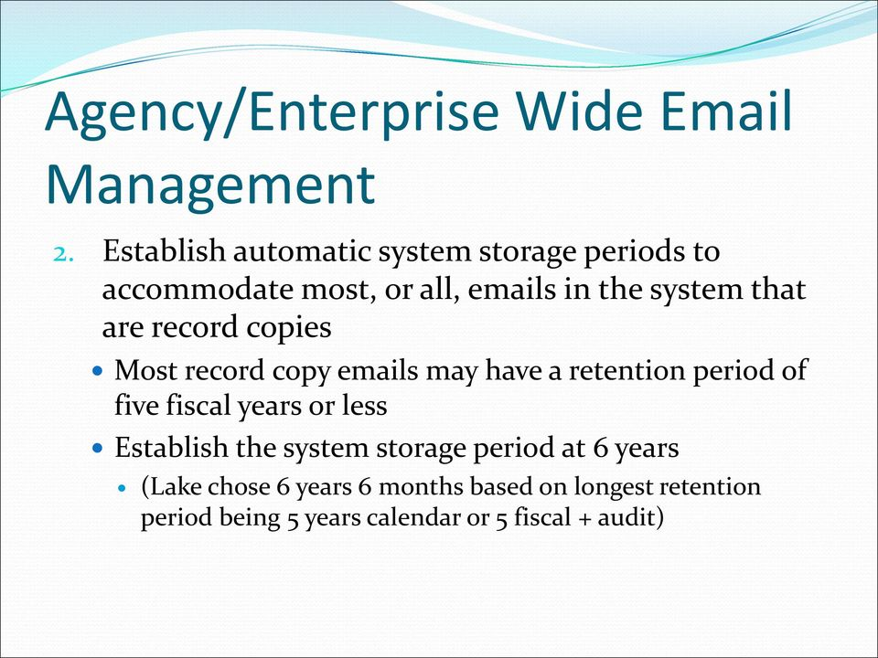 are record copies Most record copy emails may have a retention period of five fiscal years or less