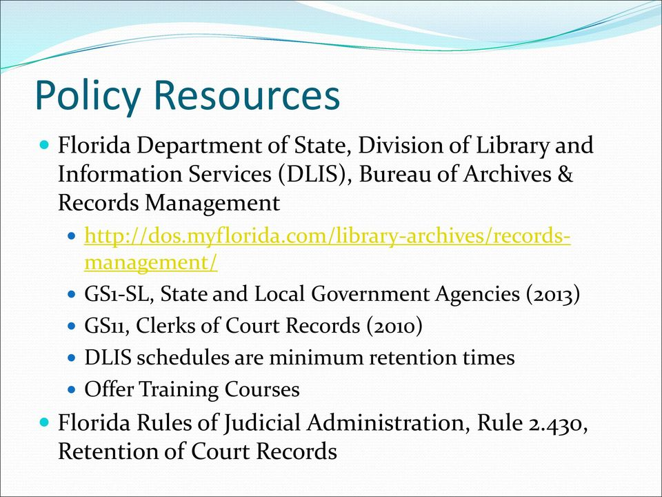 com/library-archives/recordsmanagement/ GS1-SL, State and Local Government Agencies (2013) GS11, Clerks of