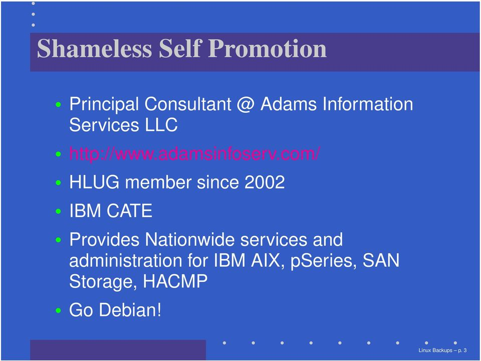 com/ HLUG member since 2002 IBM CATE Provides Nationwide