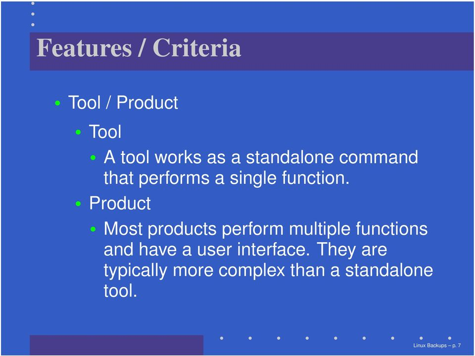 Product Most products perform multiple functions and have a user