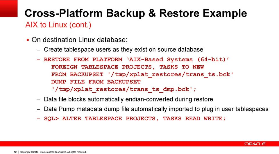 (64-bit) FOREIGN TABLESPACE PROJECTS, TASKS TO NEW FROM BACKUPSET '/tmp/xplat_restores/trans_ts.