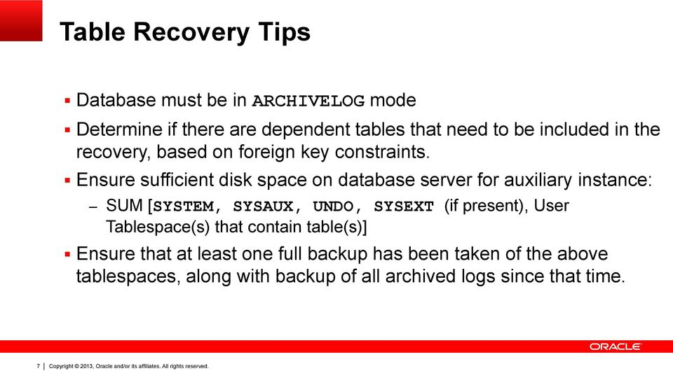 Ensure sufficient disk space on database server for auxiliary instance: SUM [SYSTEM, SYSAUX, UNDO, SYSEXT (if