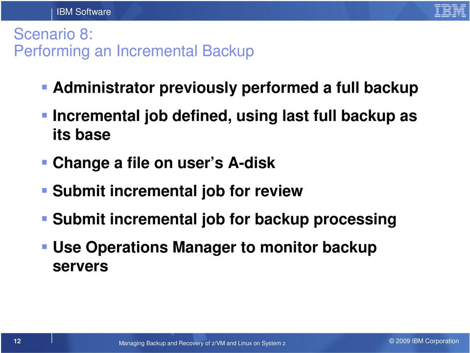 Submit incremental job for review Submit incremental job for backup processing Use Operations