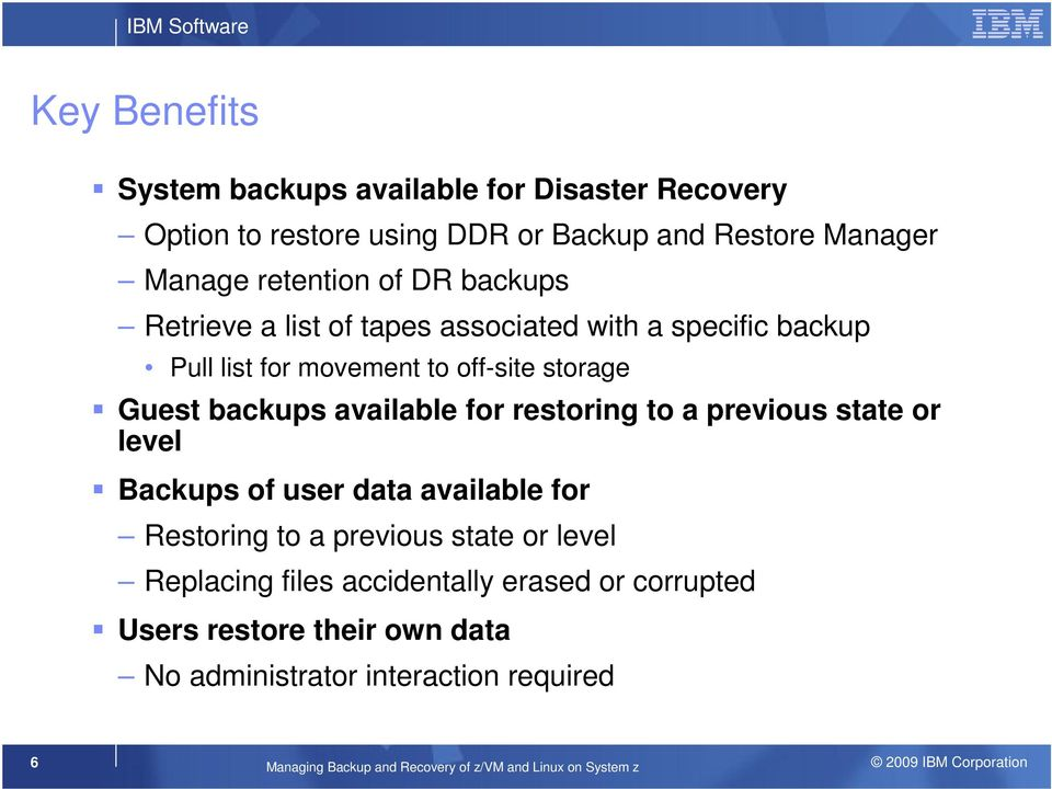 restoring to a previous state or level Backups of user data available for Restoring to a previous state or level Replacing files accidentally