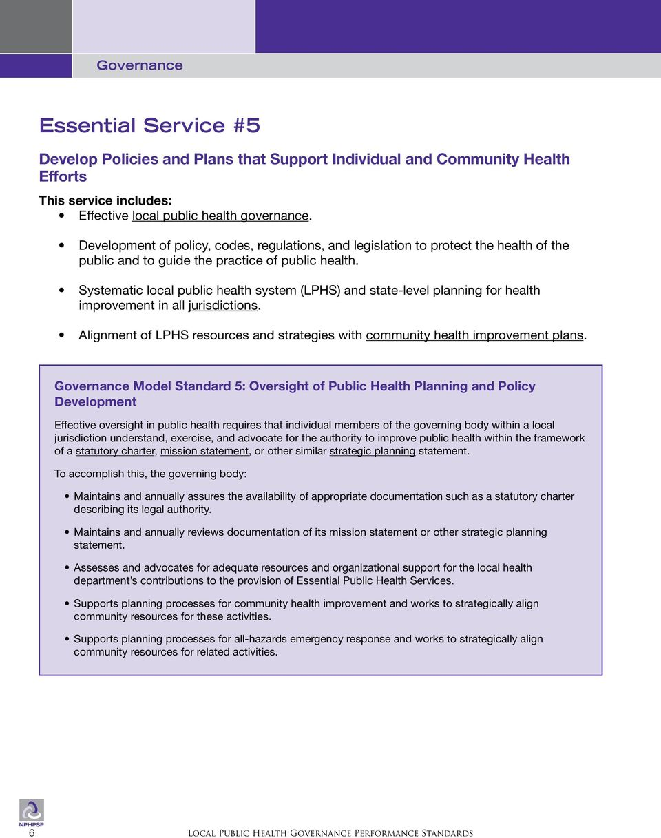 Systematic local public health system (LPHS) and state-level planning for health improvement in all jurisdictions. Alignment of LPHS resources and strategies with community health improvement plans.