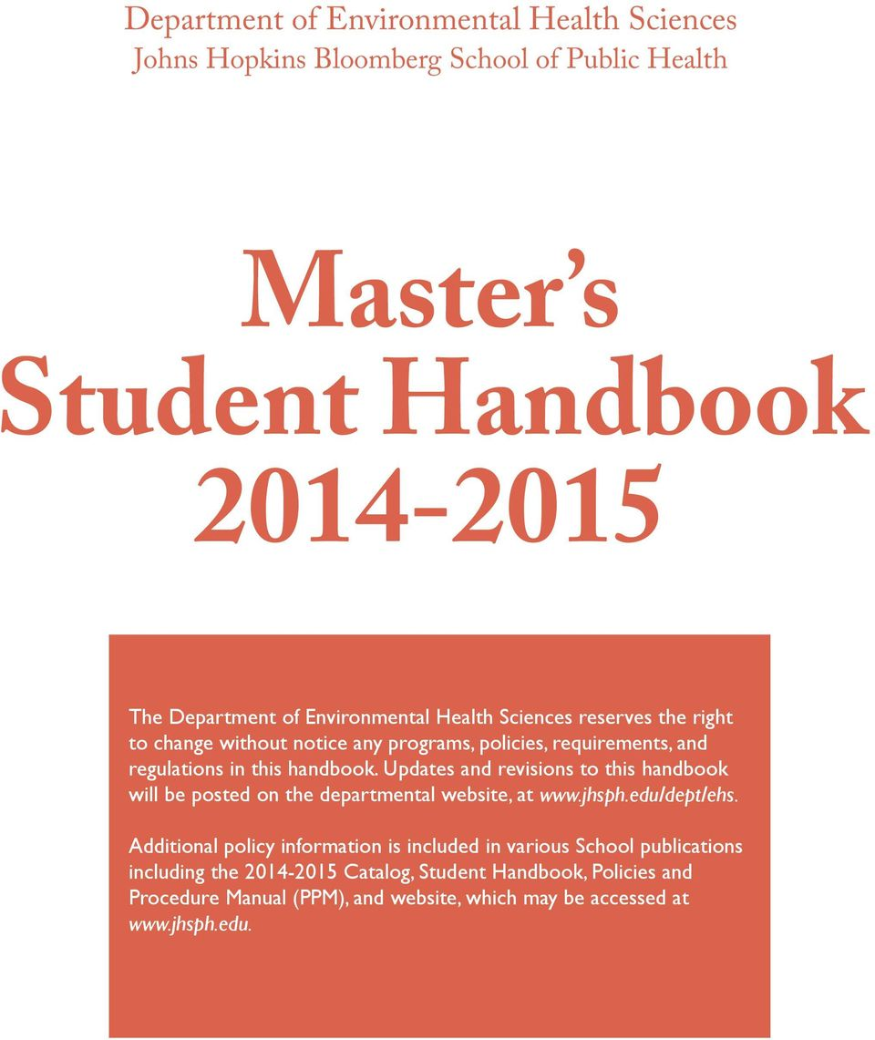 Updates and revisions to this handbook will be posted on the departmental website, at www.jhsph.edu/dept/ehs.
