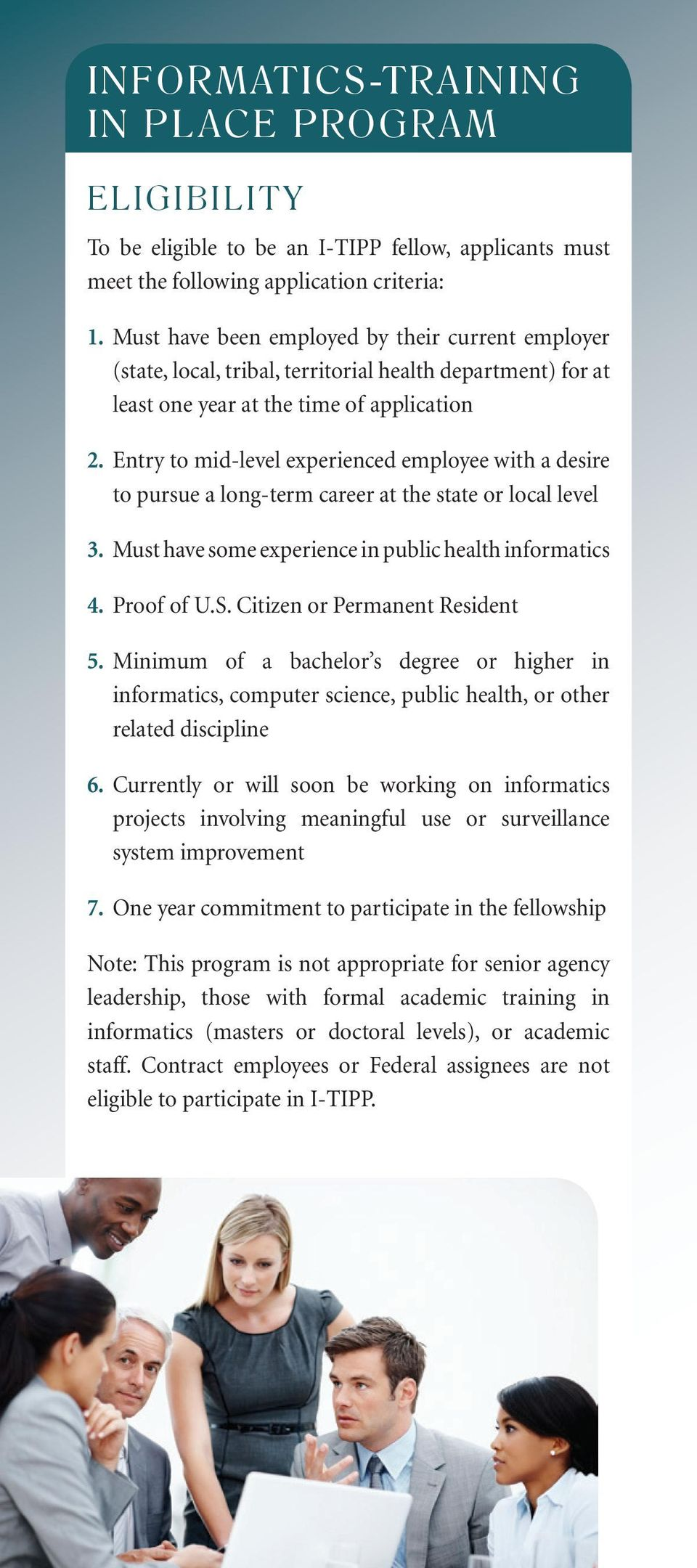 Entry to mid-level experienced employee with a desire to pursue a long-term career at the state or local level 3. Must have some experience in public health informatics 4. Proof of U.S.