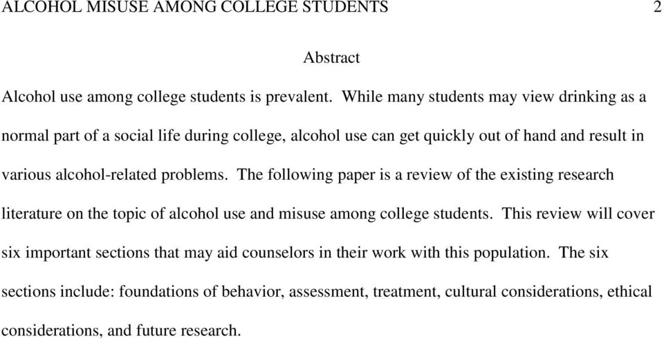 alcohol-related problems. The following paper is a review of the existing research literature on the topic of alcohol use and misuse among college students.